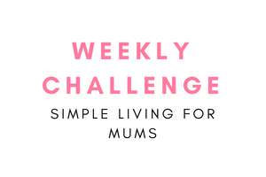 simple living weekly challenge