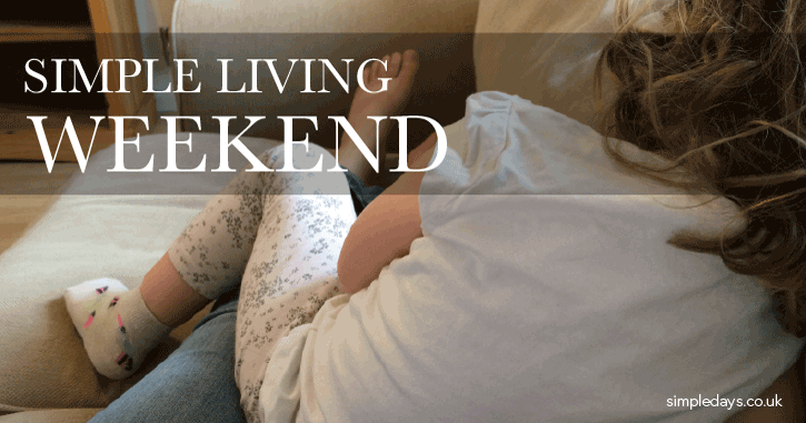 Simple living weekend #2