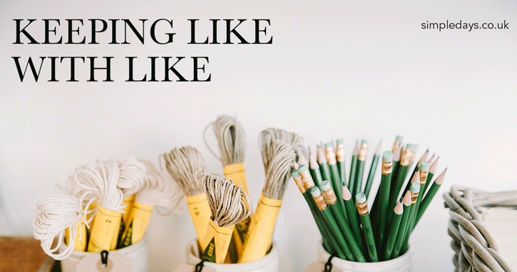 Decluttering: keeping like with like