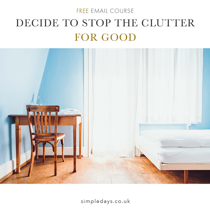 Decide To Stop The Clutter | Free Course