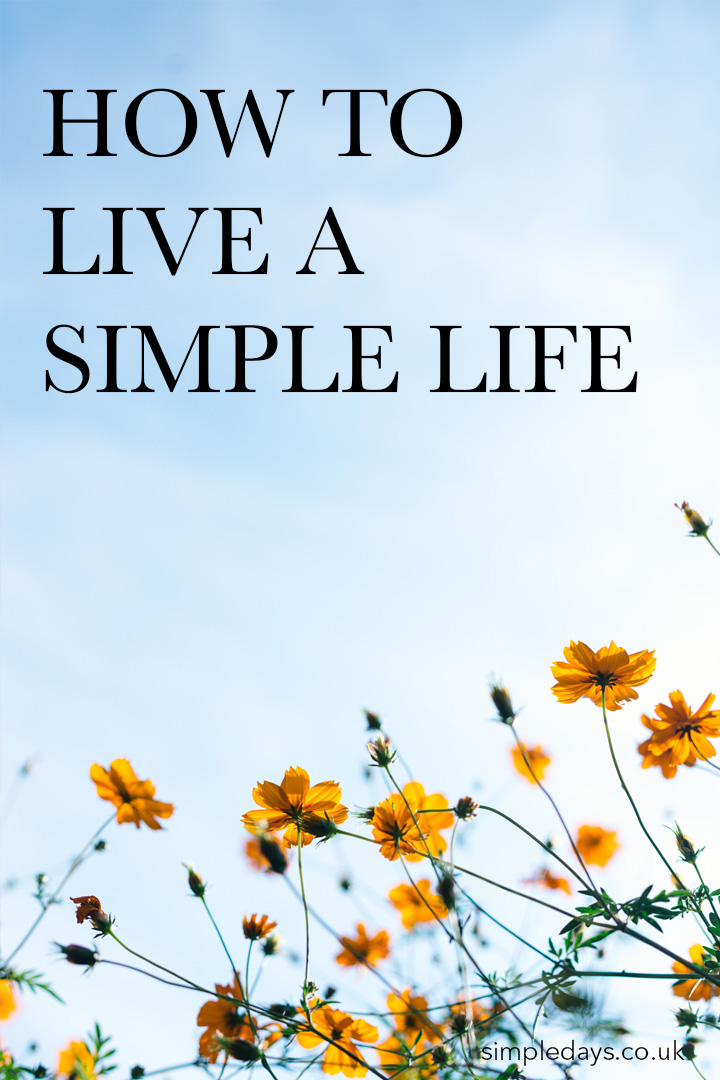 How to live a simple life