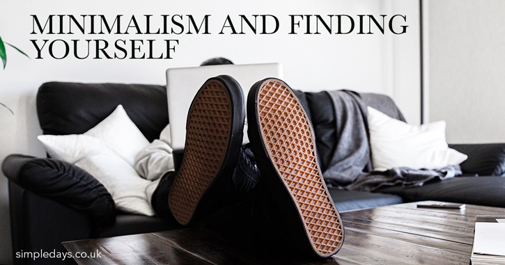 Minimalism and finding yourself