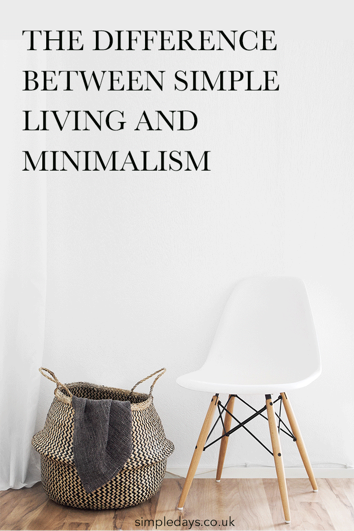 The difference between simple living and minimalism