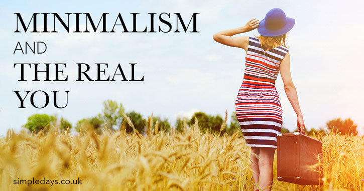 Minimalism and the real you