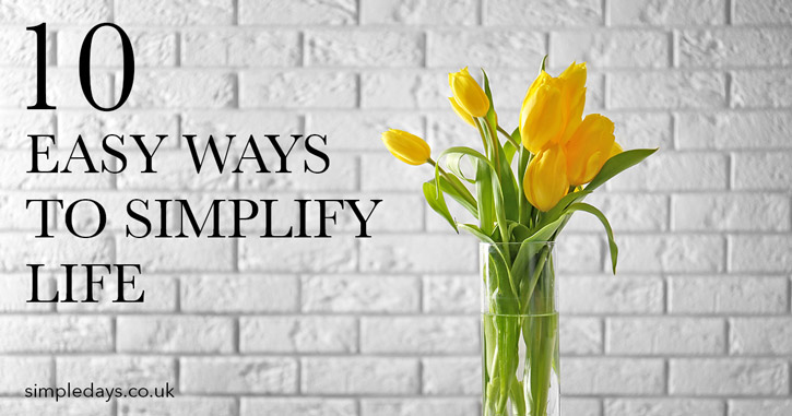 10 easy ways to simplify life