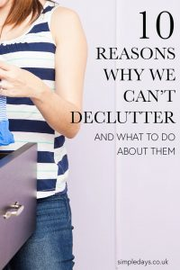 There are several reasons why we can't declutter. Identify what's holding you back using this handy list. Then beat your declutter demons for good.