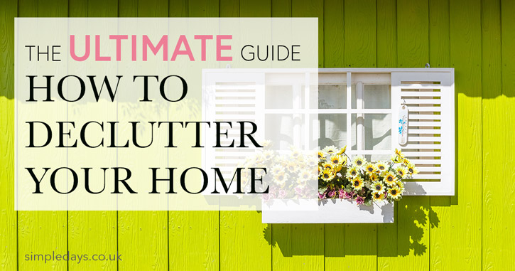The ultimate guide: how to declutter your home
