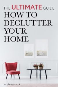 The ultimate step-by-step guide on exactly how to declutter your home and create a space you love.
